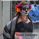 The Day of the Dead, 'I Morti,' How Italians celebrate Halloween