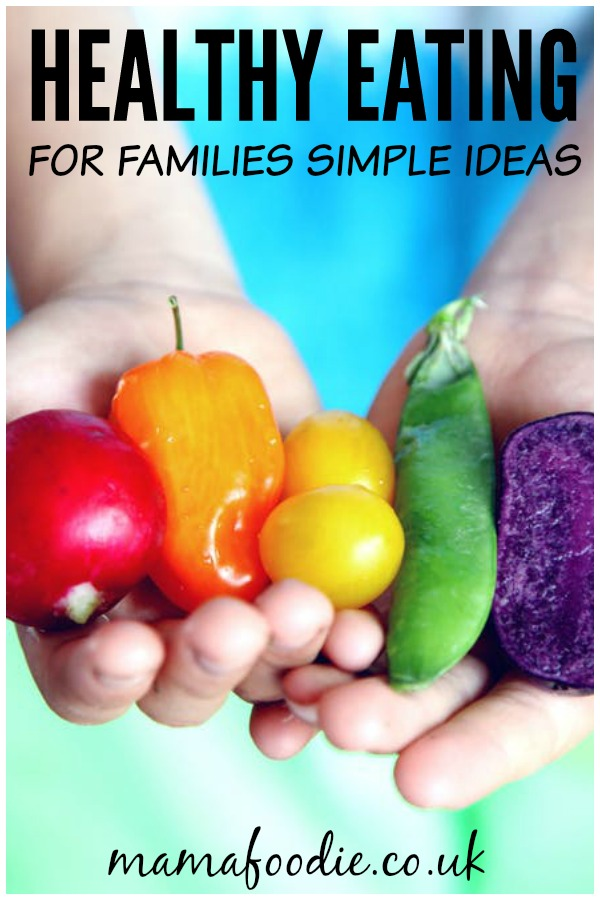 Healthy Eating For Families – Simple Ideas